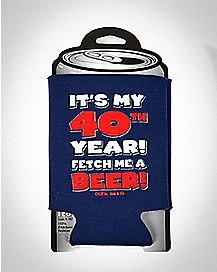 It's My 40th Year! Fetch Me A Beer! Can Cooler