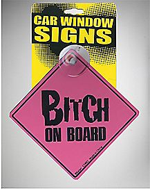 Bitch On Board Car Sign