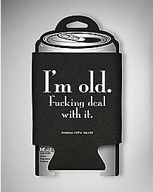 'I'm Old Fucking Deal With It' Can Cooler