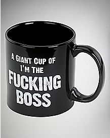 A Giant Cup of I'm the Fucking Boss Mug - 22 oz.