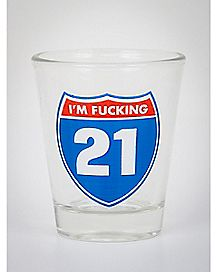 Road Sign I'm Fucking 21 Birthday Shot Glass 2 oz