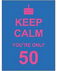 Keep Calm You're Only 50 Book