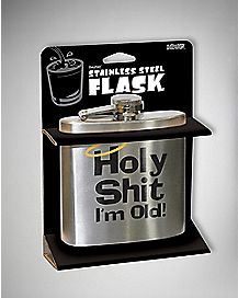 Holy Shit I'm Old Flask 6 oz