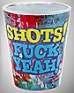 Shots Fuck Yeah Shot Glass 3 oz