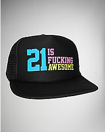 21 is Fucking Awesome Trucker Hat