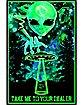 Take Me to Your Dealer Alien Blacklight Poster