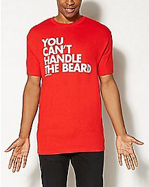 You Can't Handle The Beard T shirt