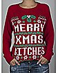 Merry Xmas Bitches Junior Fitted Sweater