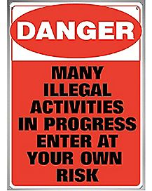 Danger Illegal Activities Tin Sign