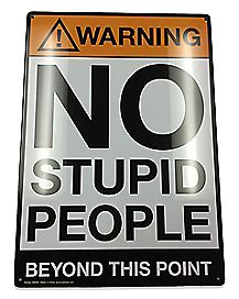 Warning No Stupid People Beyond This Point Tin Sign