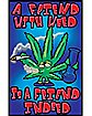 A Friend with Weed is a Friend Indeed Blacklight Poster