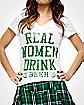 Real Women Drink Beer Burnout Junior Fitted Tee