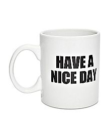 Have a Nice Day Finger Bottom Mug 16 oz