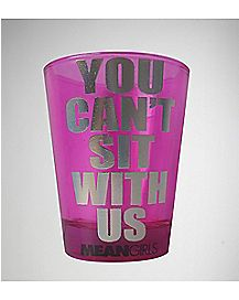 Mean Girls Sit With Us Shot Glass