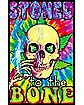 Stoned to the Bone Poster