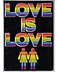 Love is Love Metal Sign