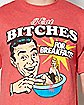 I Eat Bitches for Breakfast T shirt
