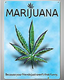 Marijuana Friends Metal Sign