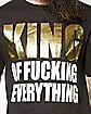 King of Fucking Everything Tee