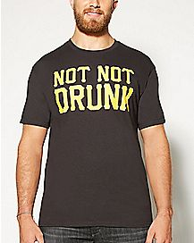 Not Not Drunk T shirt