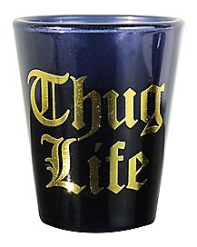 Gold Foil Thug Life Shot Glass 1.5 oz