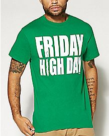 Friday High Day T shirt
