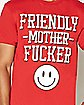 Friendly Mother Fucker T shirt