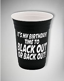 Birthday Black Out or Back Out Cup Plastic