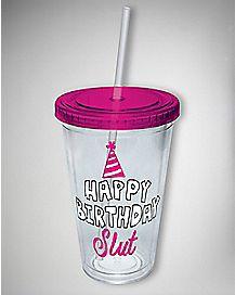 Happy Bday Slut Cup With Straw 16 oz