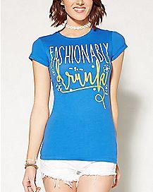 Fashionably Drunk T shirt