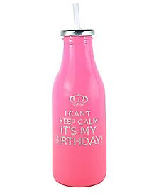 Can't Keep Calm It's My Birthday Bottle 16 oz