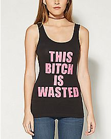 This Bitch Is Wasted Tank Top