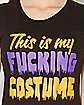 This is My Fucking Costume T shirt