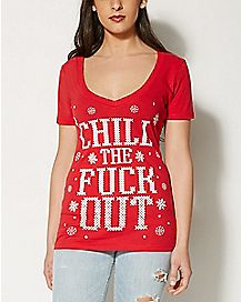 Chill The Fuck Out T shirt
