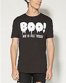 Boo Now Go Fuck Yourself T shirt