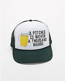 A Pitcher Is Worth Trucker Hat