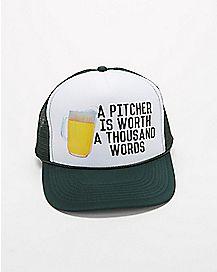 A Pitcher Is Worth Trucker Hat