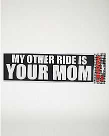 My Other Ride Is Your Mom Car Magnet