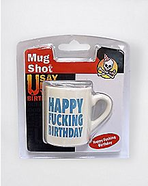 Happy Fucking Birthday Mug Shot Glass 2 oz