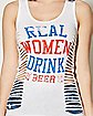 Real Women Drink Beer Tank Top