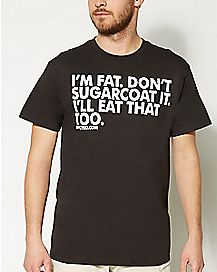 Don't Sugarcoat It I'll Eat That Too T shirt