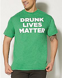 Drunk Lives Matter T shirt