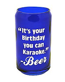 It's Your Birthday Karaoke Can Glass 12 oz