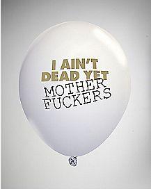 Ain't Dead Yet Balloons