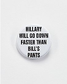 Hillary Will Go Down Button
