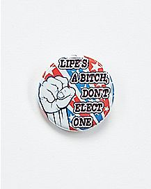 Life's A Bitch, Don't Elect One Button