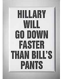 Down Faster Than Bill's Pants Hillary Magnet