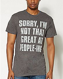 I'm Not That Great at People-ing T shirt