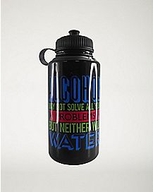 Alcohol May Not Solve All Your Problems Water Bottle