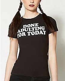 Done Adulting T shirt